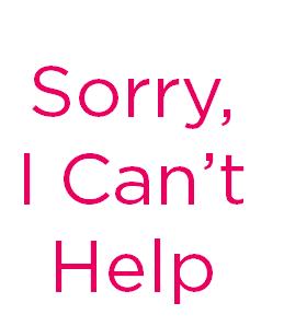 I Wish I Could Help. . .