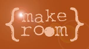 Making Room. . .