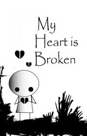 My Heart Is Broken. . .