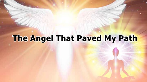 The Angel That Paved My Path